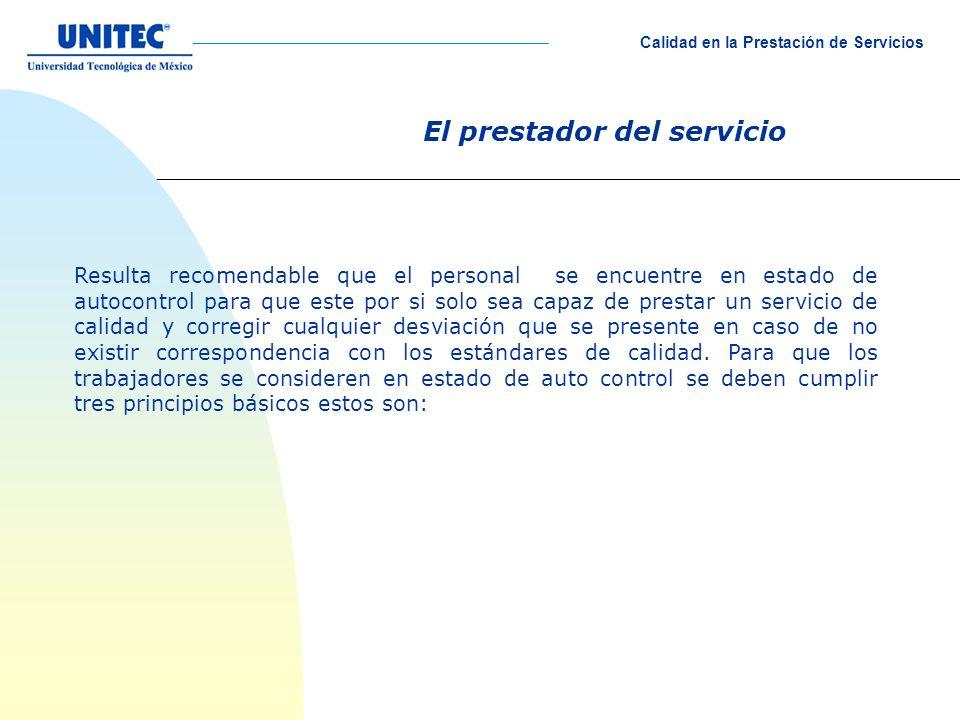 El prestador del servicio Resulta recomendable que el personal se encuentre en estado de autocontrol para que este por si solo sea capaz de prestar un