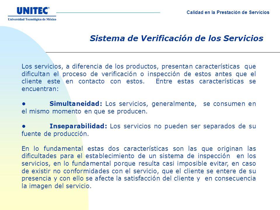 Sistema de Verificación de los Servicios Los servicios, a diferencia de los productos, presentan características que dificultan el proceso de verifica