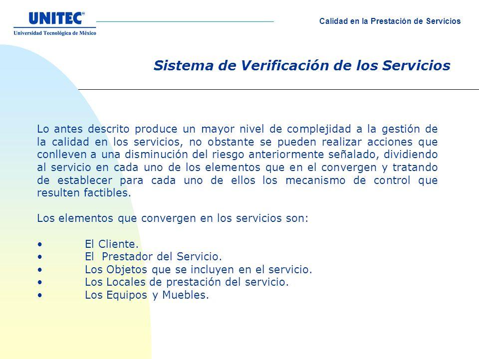 Sistema de Verificación de los Servicios Lo antes descrito produce un mayor nivel de complejidad a la gestión de la calidad en los servicios, no obsta