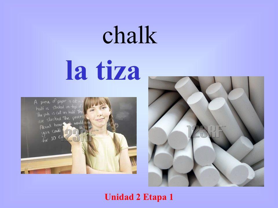 Unidad 2 Etapa 1 la tiza chalk