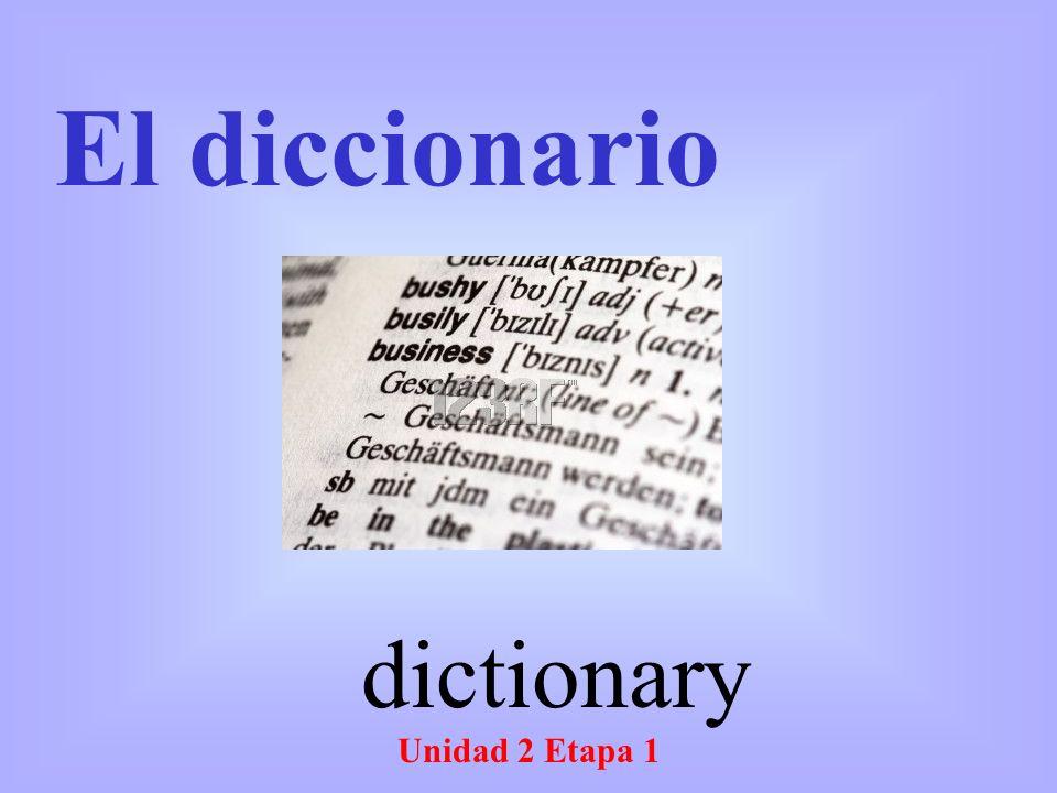 Unidad 2 Etapa 1 El diccionario dictionary