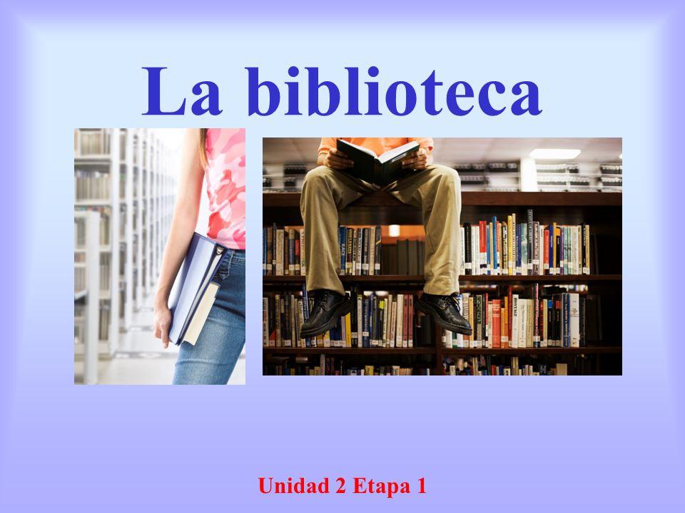 La biblioteca Unidad 2 Etapa 1