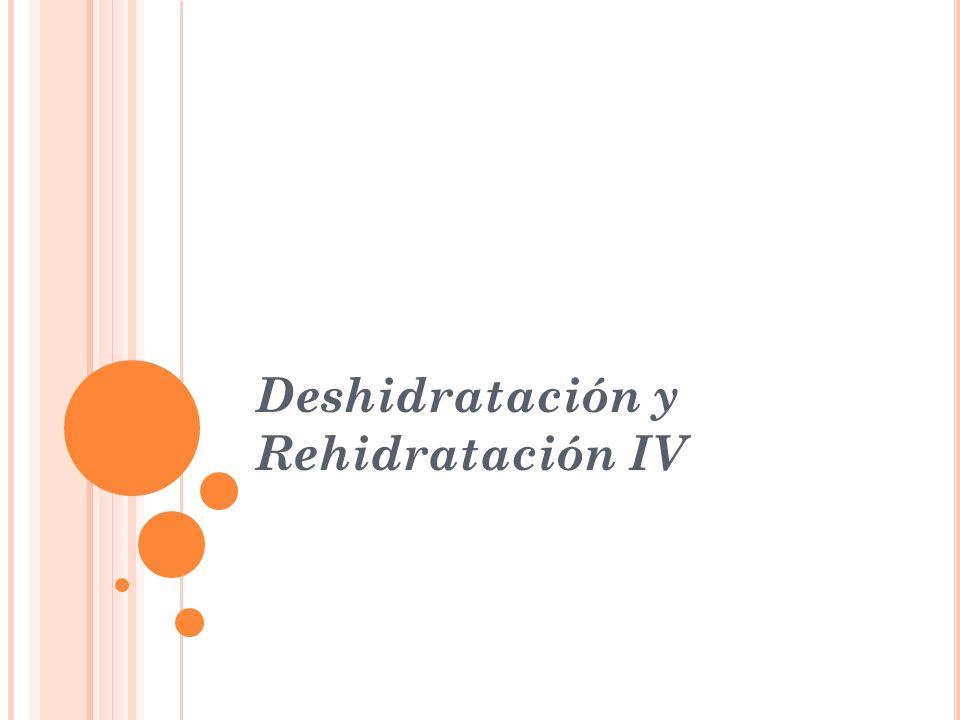 Deshidratación y Rehidratación IV