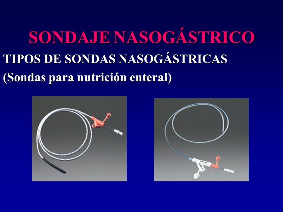 SONDAJE NASOGÁSTRICO TIPOS DE SONDAS NASOGÁSTRICAS (Sondas para nutrición enteral)