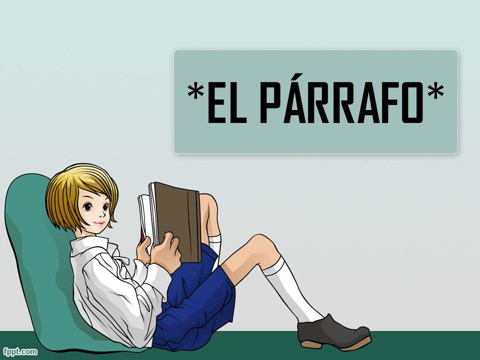 * EL PÁRRAFO *