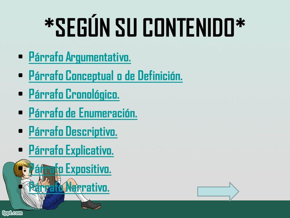*SEGÚN SU CONTENIDO* Párrafo Argumentativo. Párrafo Conceptual o de Definición.