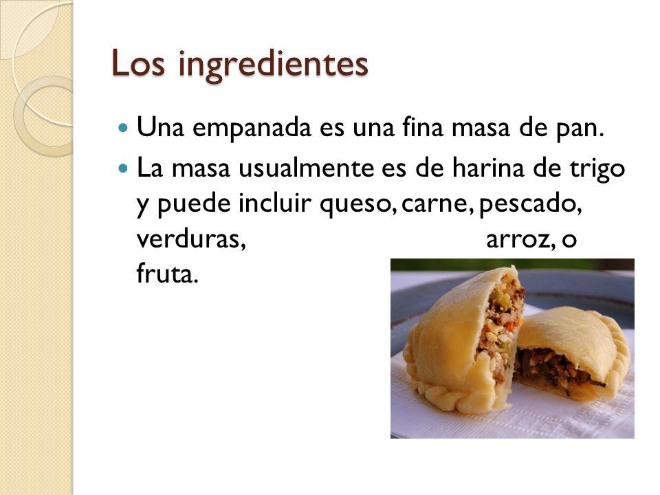 Los ingredientes Una empanada es una fina masa de pan.