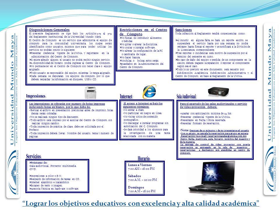 Lograr los objetivos educativos con excelencia y alta calidad académica Disposiciones Generales El presente Reglamento se rige bajo los Artículos 373 al 379 del Reglamento Institucional de la Universidad Mundo Maya.