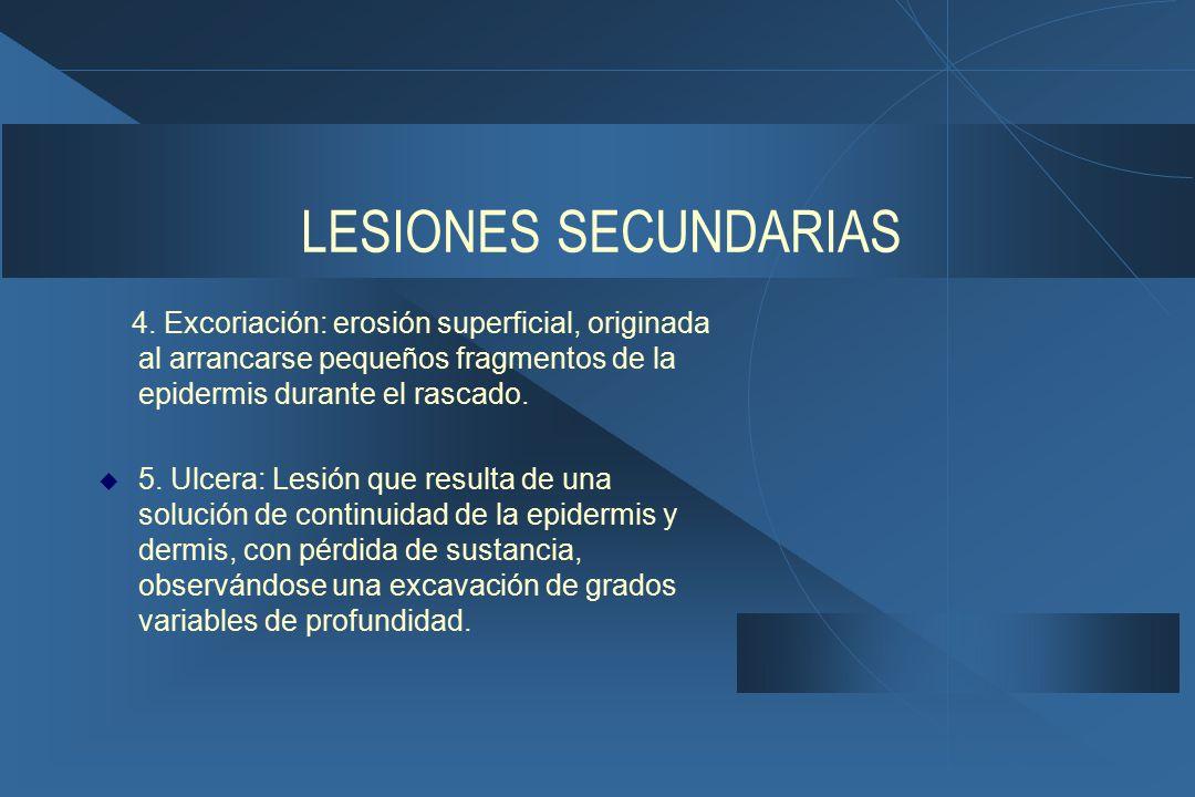 LESIONES SECUNDARIAS 4.