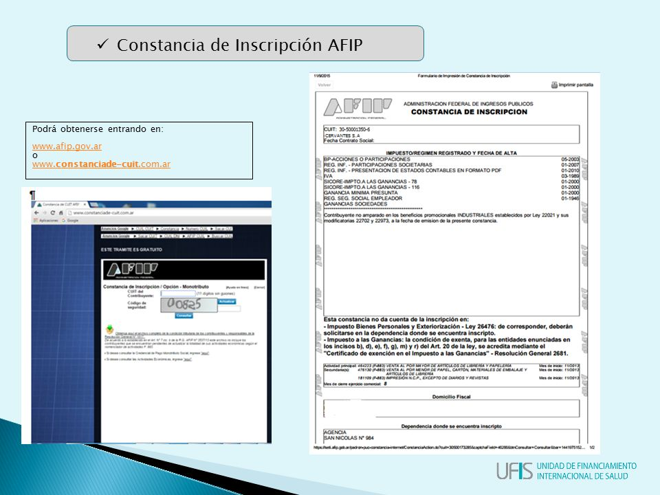 Podrá obtenerse entrando en: www.afip.gov.ar o www.constanciade-cuit.com.ar Constancia de Inscripción AFIP