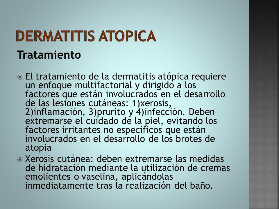 Tratamiento  El tratamiento de la dermatitis atópica requiere un enfoque multifactorial y dirigido a los factores que están involucrados en el desarr