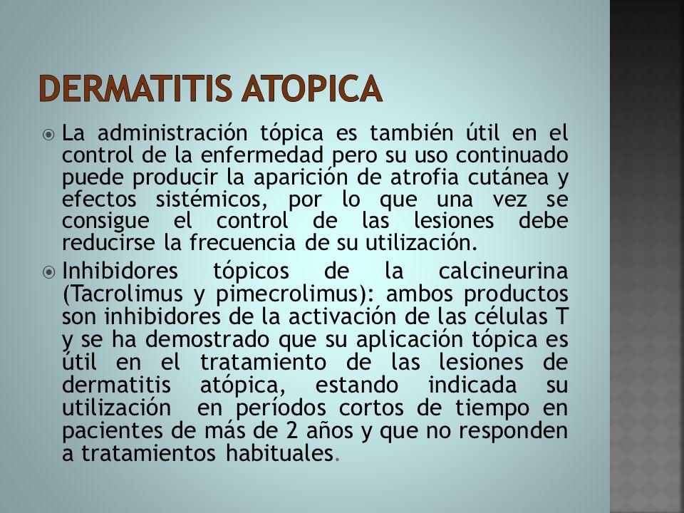  La administración tópica es también útil en el control de la enfermedad pero su uso continuado puede producir la aparición de atrofia cutánea y efec