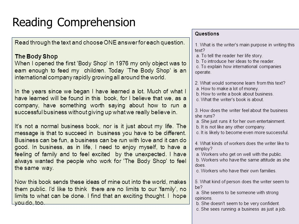 Reading Comprehension Read through the text and choose ONE answer for each question.