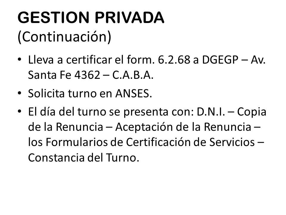 GESTION PRIVADA (Continuación) Lleva a certificar el form.