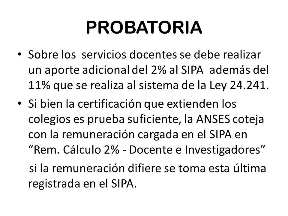 PROBATORIA Sobre los servicios docentes se debe realizar un aporte adicional del 2% al SIPA además del 11% que se realiza al sistema de la Ley 24.241.