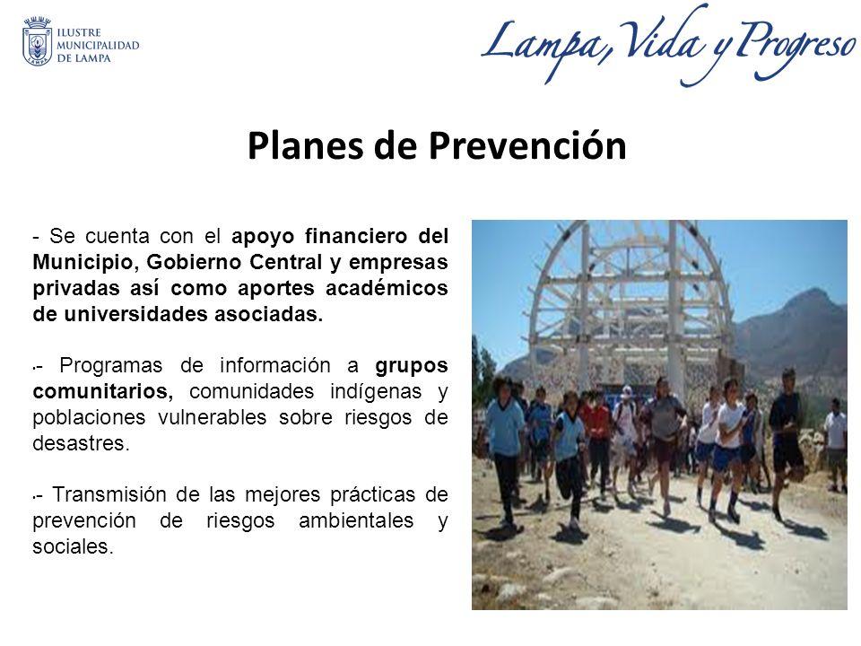 Planes de Prevención - Se cuenta con el apoyo financiero del Municipio, Gobierno Central y empresas privadas así como aportes académicos de universidades asociadas.
