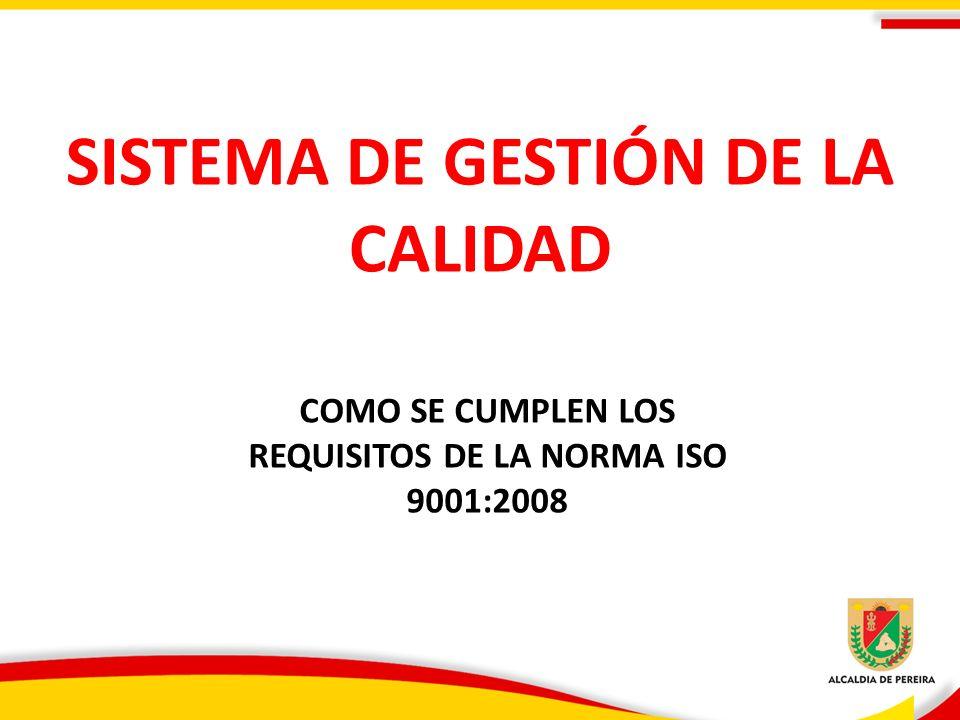 SISTEMA DE GESTIÓN DE LA CALIDAD COMO SE CUMPLEN LOS REQUISITOS DE LA NORMA ISO 9001:2008