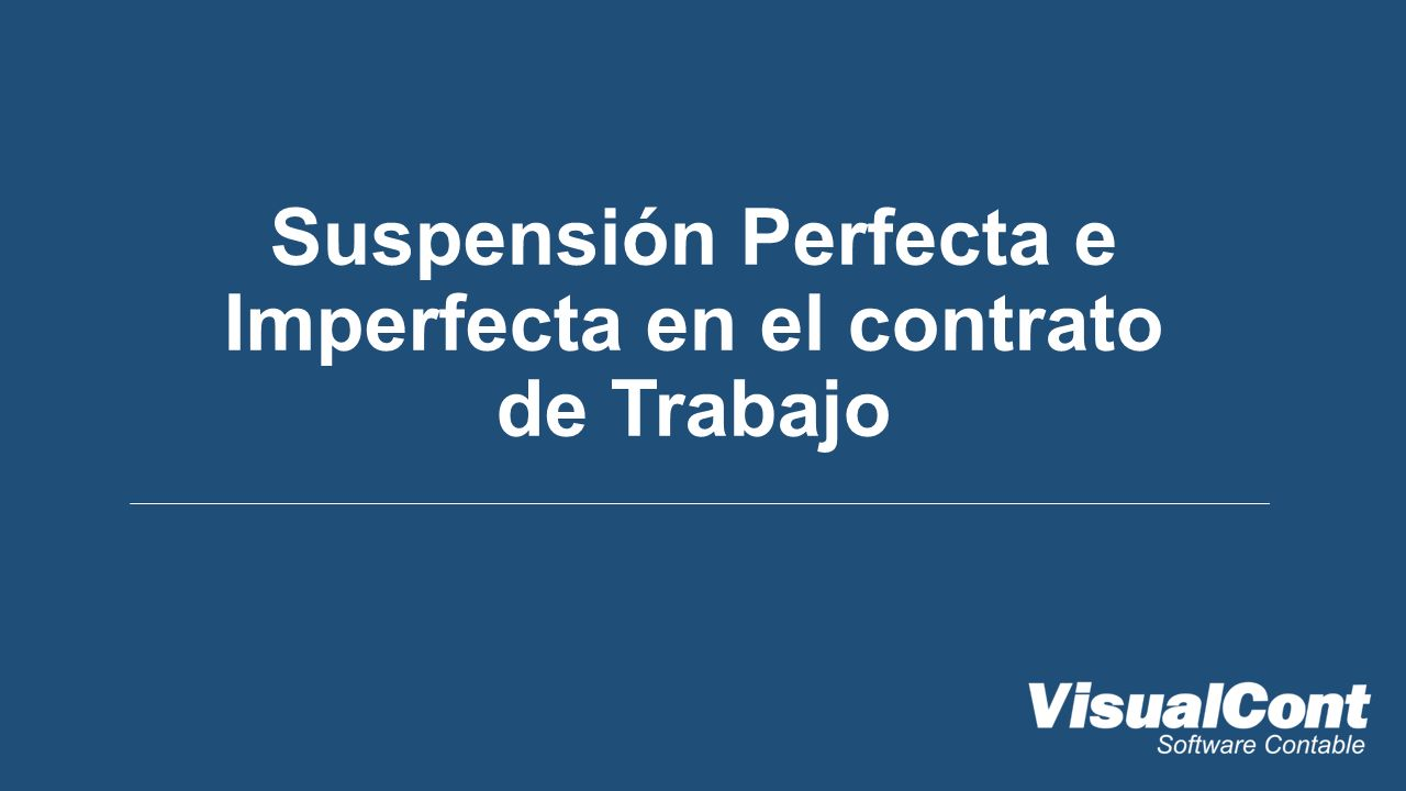 Suspensión Perfecta e Imperfecta en el contrato de Trabajo