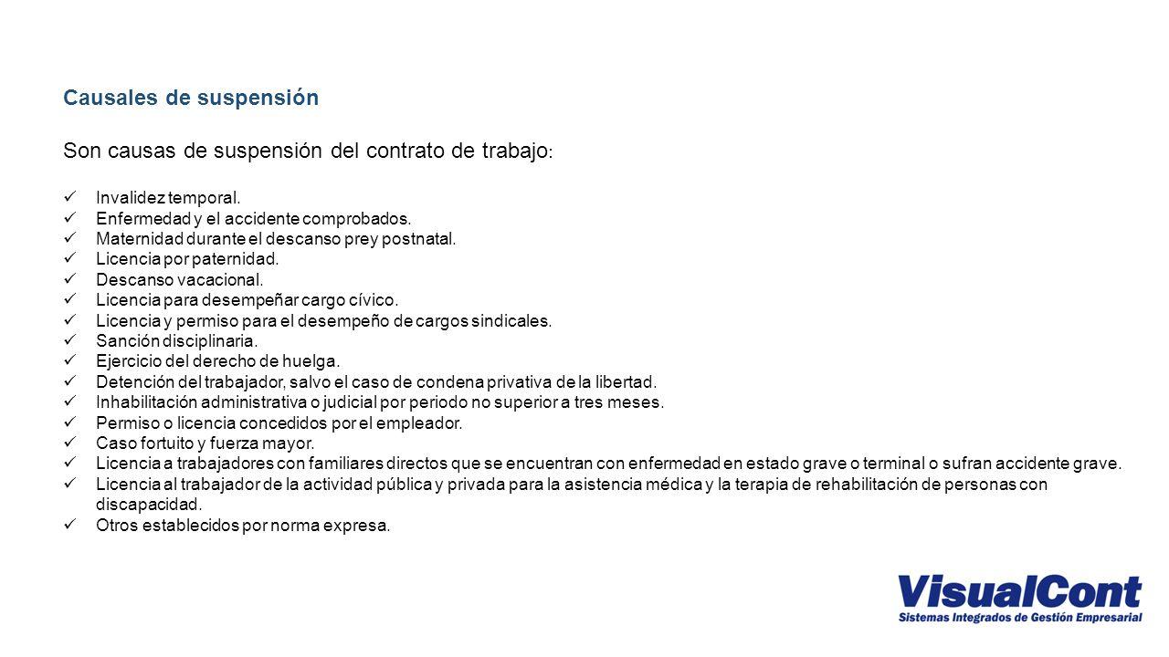 Causales de suspensión Son causas de suspensión del contrato de trabajo : Invalidez temporal.