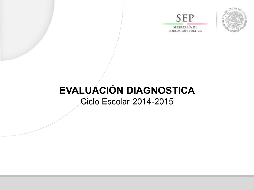 EVALUACIÓN DIAGNOSTICA Ciclo Escolar 2014-2015