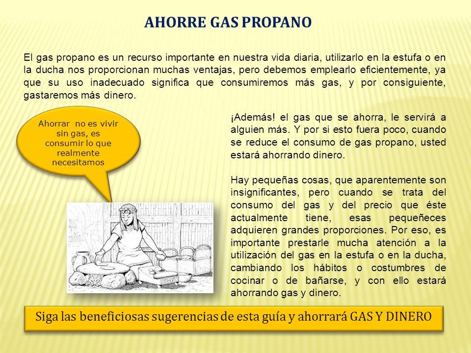 ¡Además. el gas que se ahorra, le servirá a alguien más.