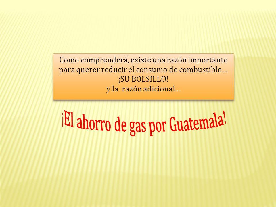 Como comprenderá, existe una razón importante para querer reducir el consumo de combustible… ¡SU BOLSILLO.