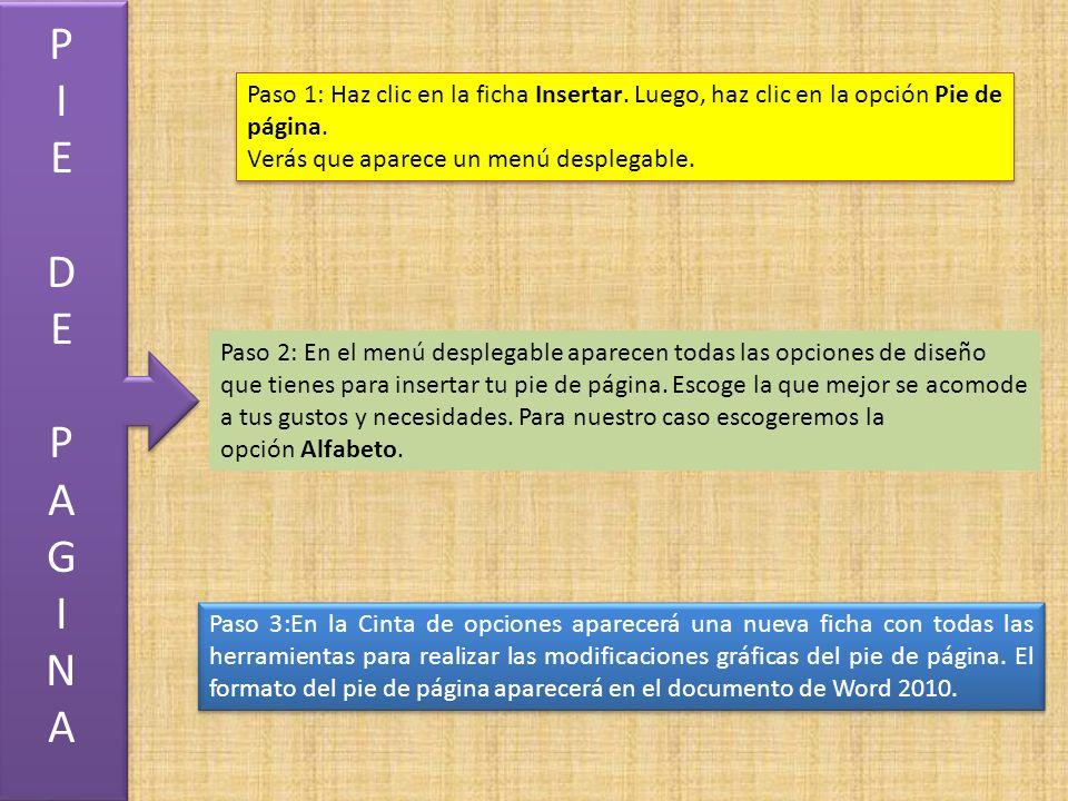 PIEDEPAGINAPIEDEPAGINA PIEDEPAGINAPIEDEPAGINA Paso 1: Haz clic en la ficha Insertar.