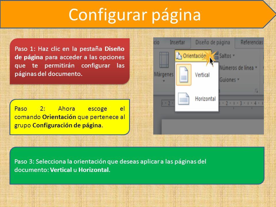 Configurar página Paso 1: Haz clic en la pestaña Diseño de página para acceder a las opciones que te permitirán configurar las páginas del documento.
