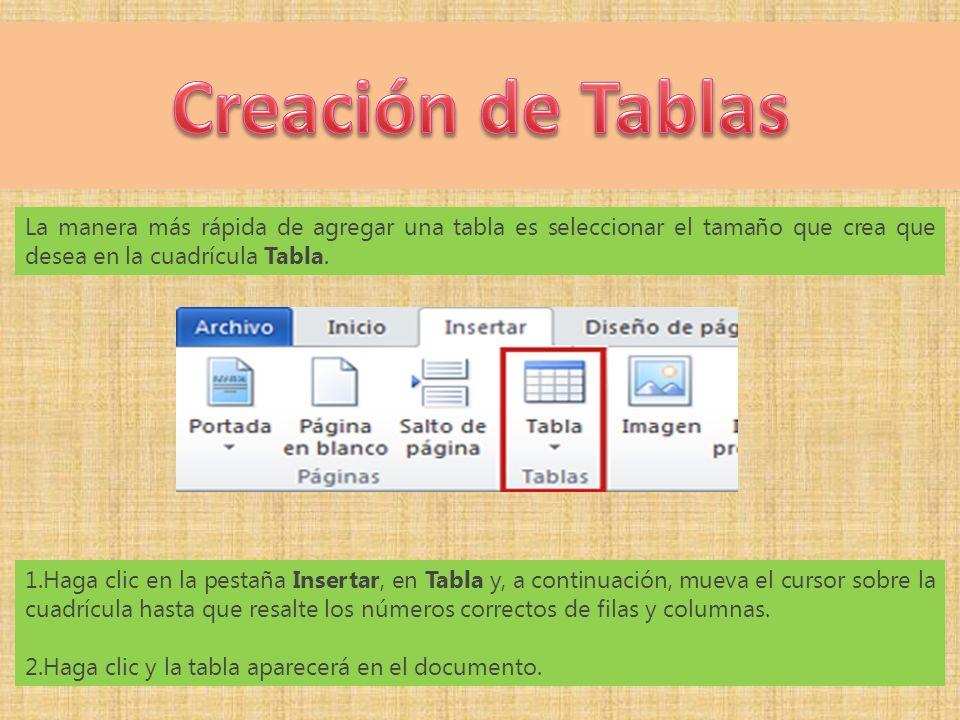La manera más rápida de agregar una tabla es seleccionar el tamaño que crea que desea en la cuadrícula Tabla.