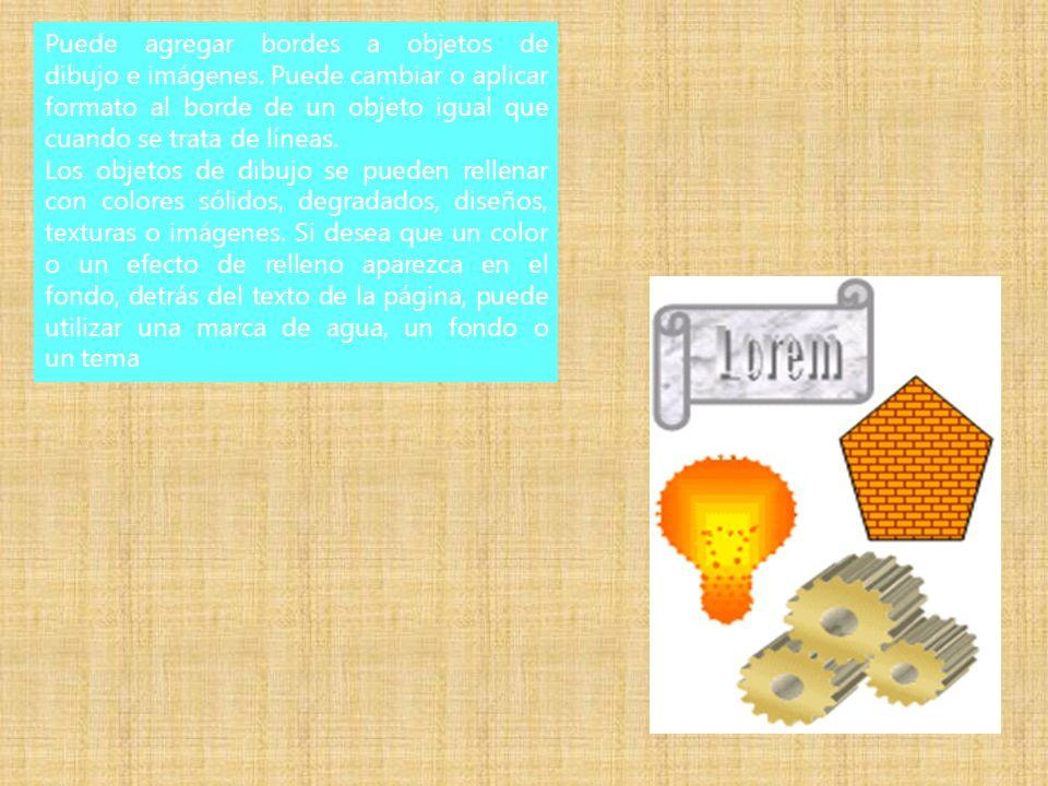 Puede agregar bordes a objetos de dibujo e imágenes.