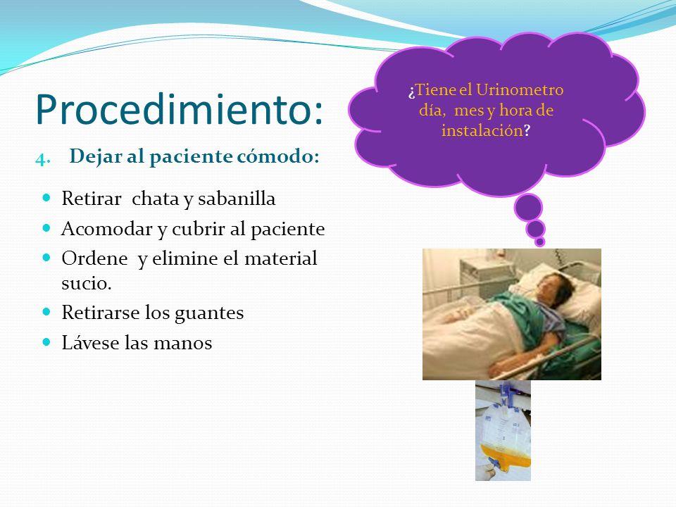 Procedimiento: Retirar chata y sabanilla Acomodar y cubrir al paciente Ordene y elimine el material sucio.