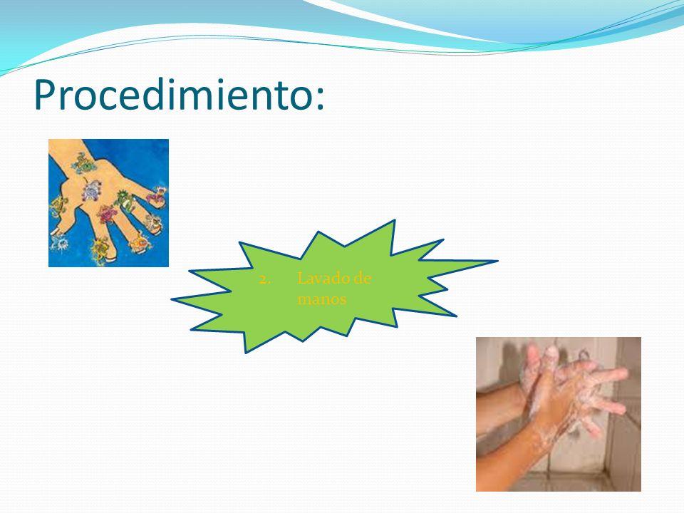 Procedimiento: 2.Lavado de manos