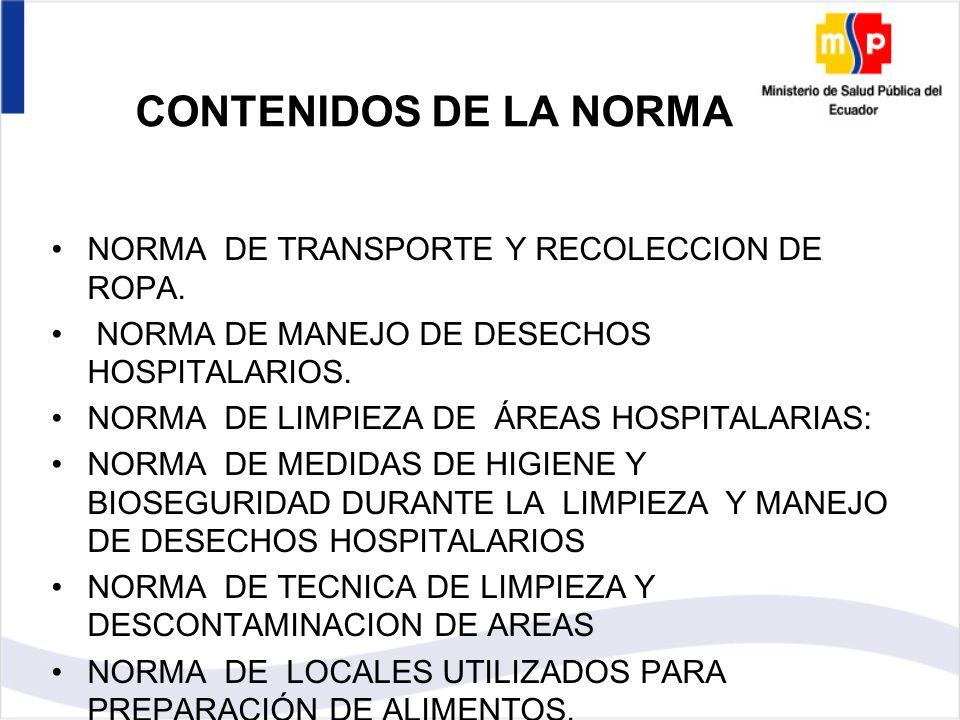 NORMA DE TRANSPORTE Y RECOLECCION DE ROPA. NORMA DE MANEJO DE DESECHOS HOSPITALARIOS.