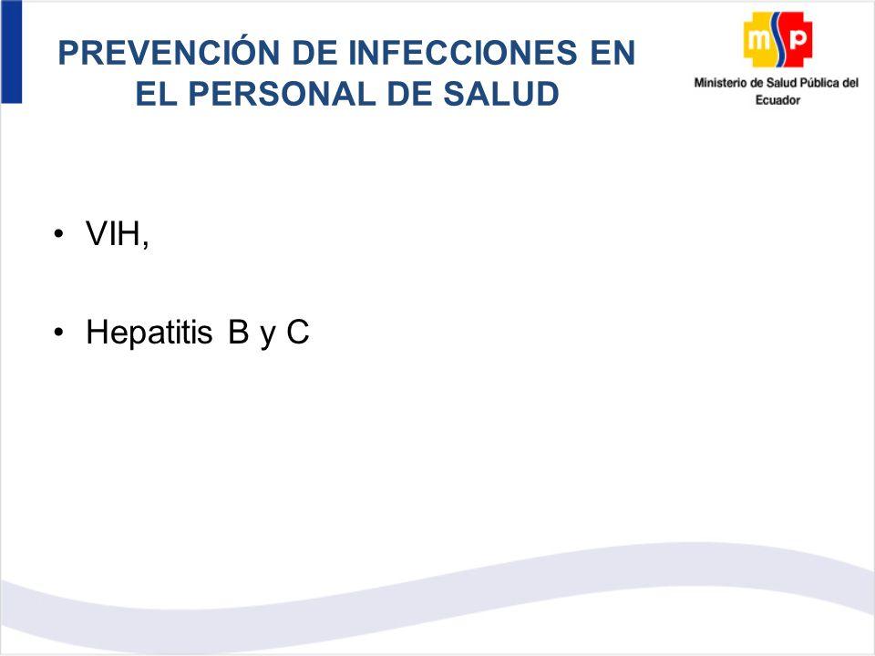 PREVENCIÓN DE INFECCIONES EN EL PERSONAL DE SALUD VIH, Hepatitis B y C
