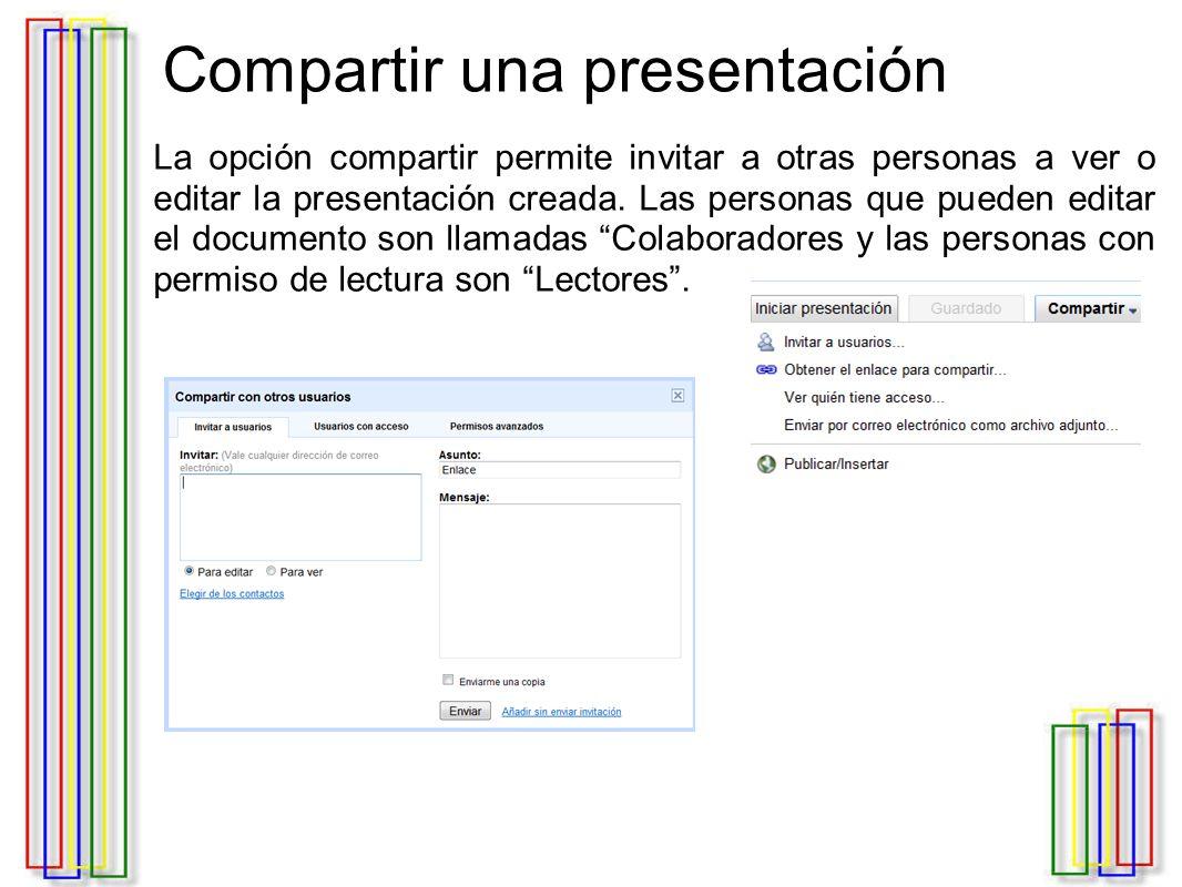 Compartir una presentación La opción compartir permite invitar a otras personas a ver o editar la presentación creada.