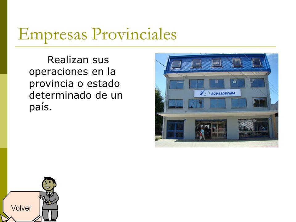 Empresas Provinciales Realizan sus operaciones en la provincia o estado determinado de un país.