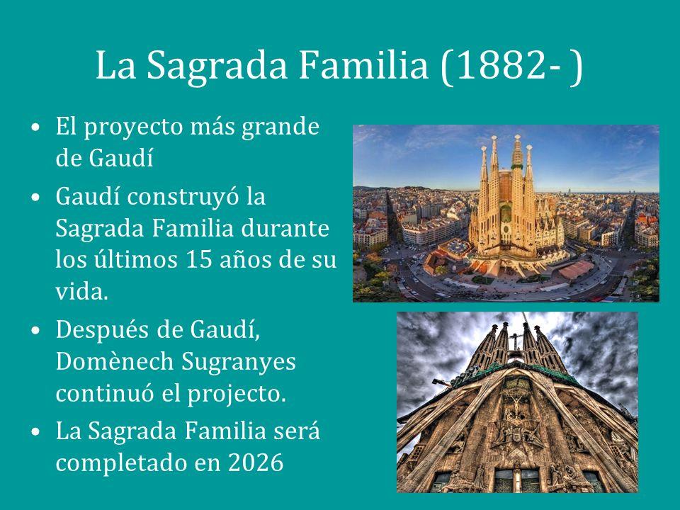 la sagrada familia el proyecto ms grande de gaud gaud construy la
