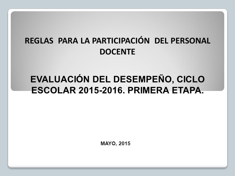 EVALUACIÓN DEL DESEMPEÑO, CICLO ESCOLAR 2015-2016.