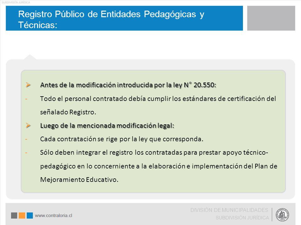 Registro Público de Entidades Pedagógicas y Técnicas: DIVISIÓN DE MUNICIPALIDADES SUBDIVISIÓN JURÍDICA  Antes de la modificación introducida por la l