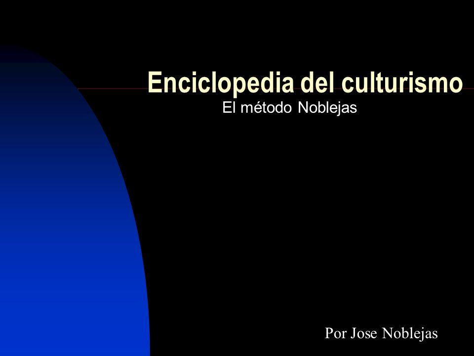 Enciclopedia del culturismo El método Noblejas Por Jose Noblejas