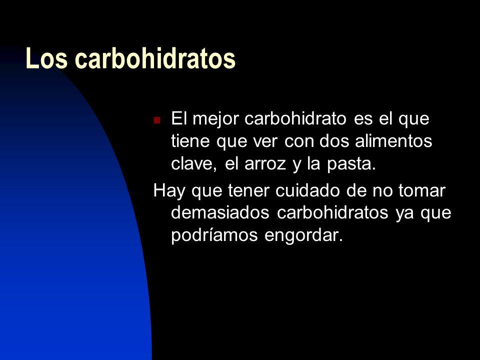 Los carbohidratos El mejor carbohidrato es el que tiene que ver con dos alimentos clave, el arroz y la pasta.