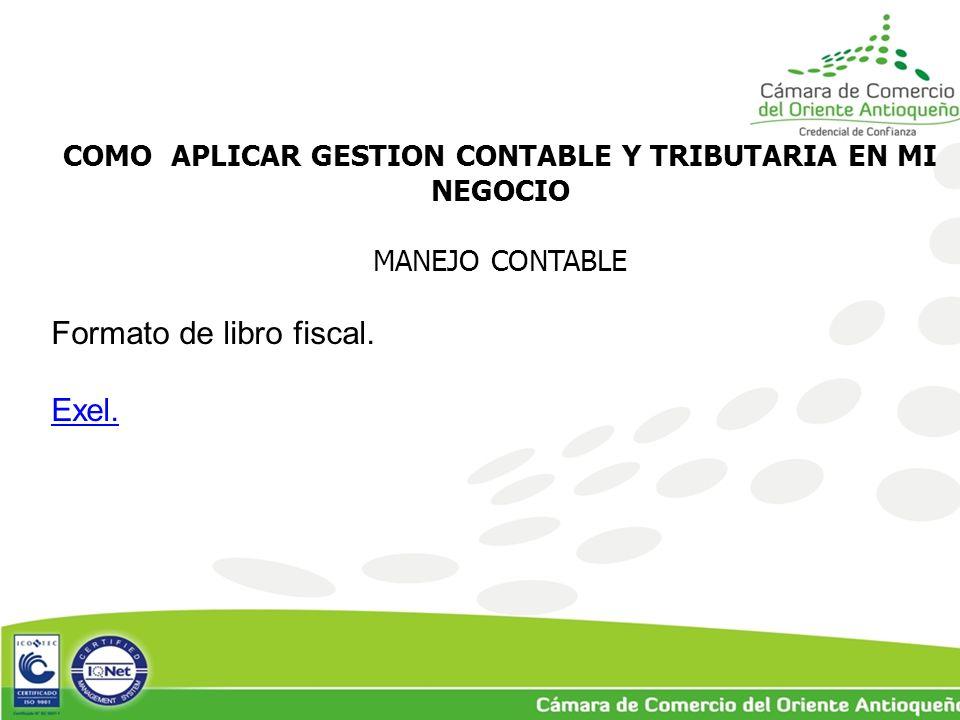 COMO APLICAR GESTION CONTABLE Y TRIBUTARIA EN MI NEGOCIO MANEJO CONTABLE Formato de libro fiscal.