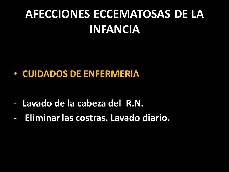 AFECCIONES ECCEMATOSAS DE LA INFANCIA CUIDADOS DE ENFERMERIA -Lavado de la cabeza del R.N.