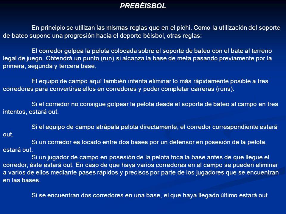 PREBÉISBOL En principio se utilizan las mismas reglas que en el pichi. Como la utilización del soporte de bateo supone una progresión hacia el deporte