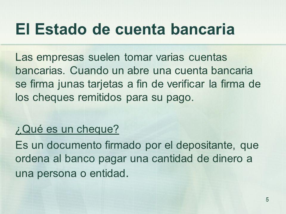 El Estado de cuenta bancaria Las empresas suelen tomar varias cuentas bancarias.