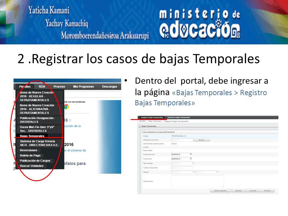 2.Registrar los casos de bajas Temporales Dentro del portal, debe ingresar a la página «Bajas Temporales > Registro Bajas Temporales»
