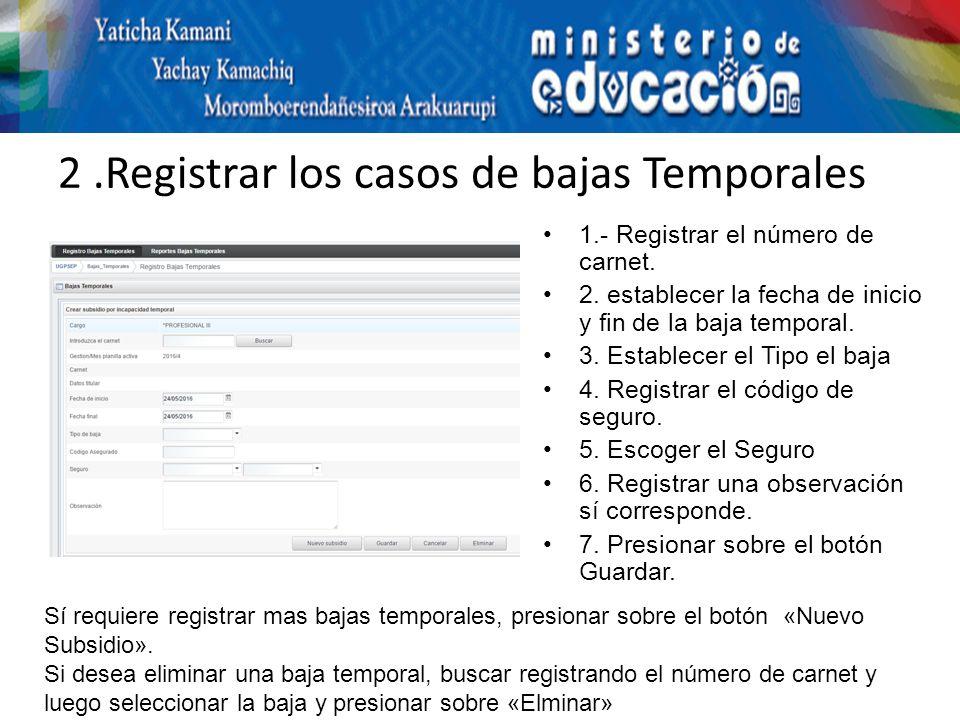 2.Registrar los casos de bajas Temporales 1.- Registrar el número de carnet.