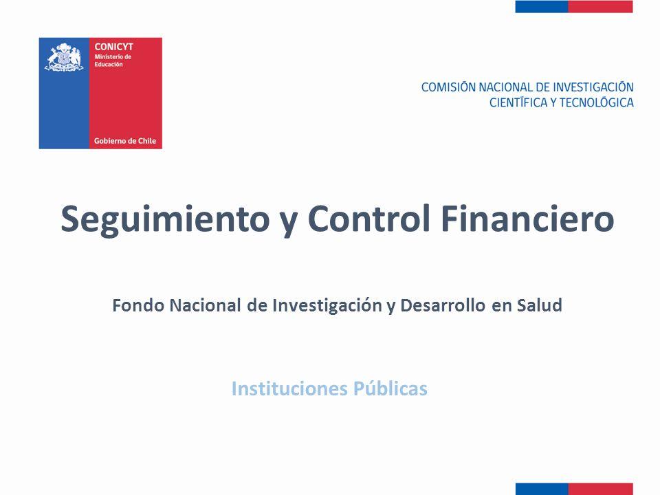 Instituciones Públicas Seguimiento y Control Financiero Fondo Nacional de Investigación y Desarrollo en Salud