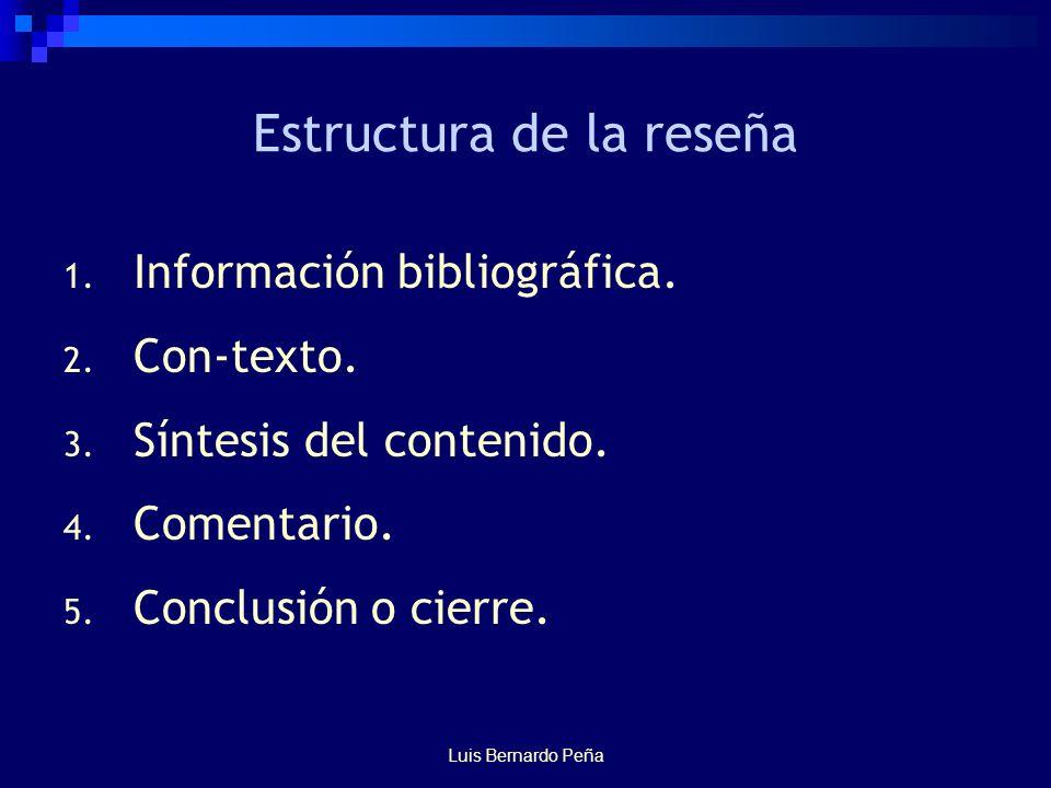 Luis Bernardo Peña Estructura de la reseña 1. Información bibliográfica.