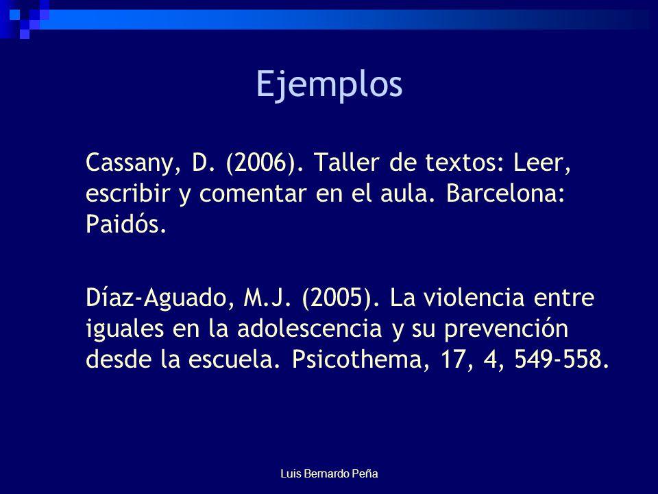 Luis Bernardo Peña Ejemplos Cassany, D. (2006).